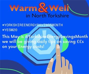 Warm and Well In North Yorkshire launches #YESM20 to help people with energy costs during #COVID19